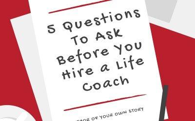 5 Questions To Ask Before You Hire a Life Coach