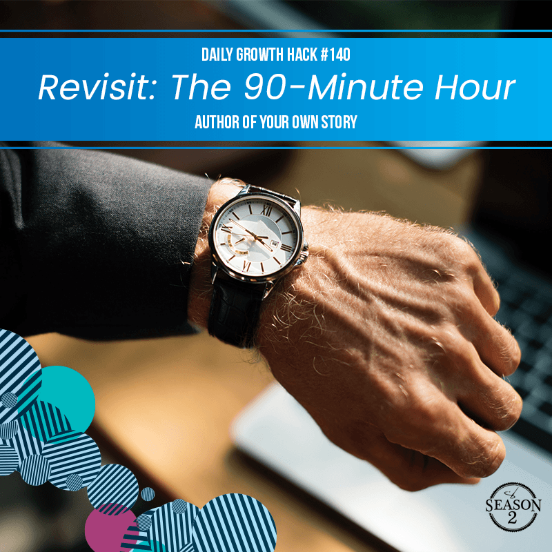 Revisit: The 90 Minute Hour
