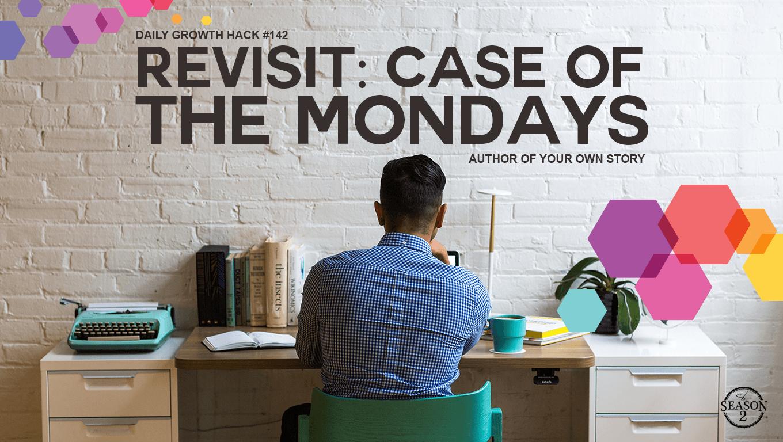 Revisit: Case of the Mondays