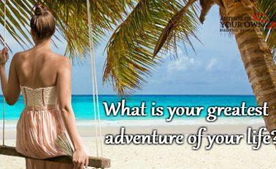 Question of the week – Your Greatest Adventure