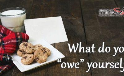 Question of the week – You Owe to Yourself