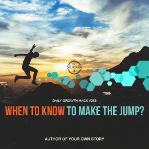 When To Know To Make The Jump
