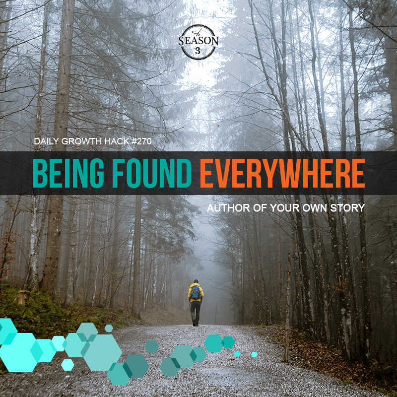 Being Found Everywhere