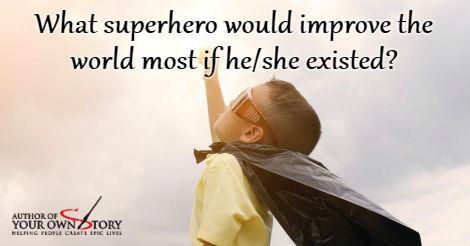 Question of the week - If a Superhero Existed