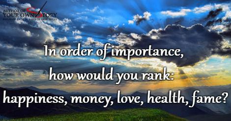 Question of the week - Happiness, Money, Love, Health and Fame
