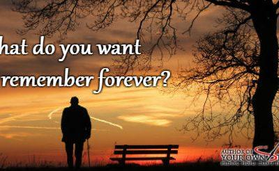 Question of the week – You Want To Remember Forever