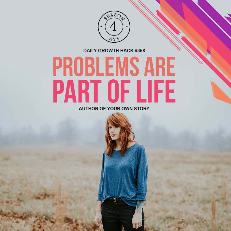 Problems Are A Part Of Life