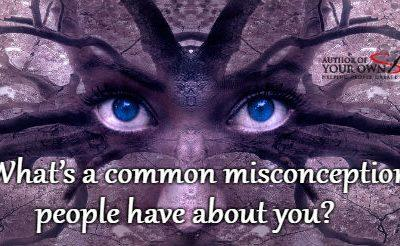 Question of the week – Misconception About You