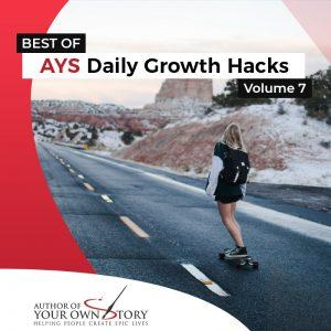 Vol. 7 The Best Of Daily Growth Hacks