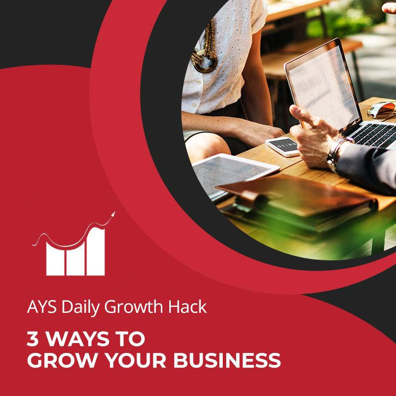 [BUSINESS] 3 Ways To Grow Your Business