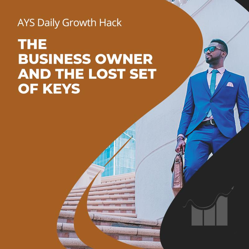 [BUSINESS] The Business Owner and the Lost Set of Keys