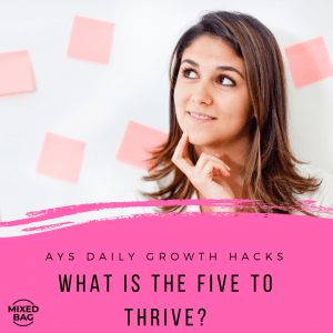 [MIXED BAG] What Is the Five To Thrive?