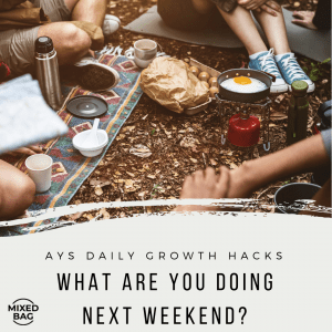 [MIXED BAG] What Are You Doing Next Weekend?
