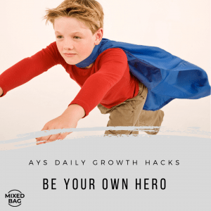 [MIXED BAG] Be Your Own Hero